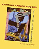 Painting Harlem Modern: The Art of Jacob Lawrence