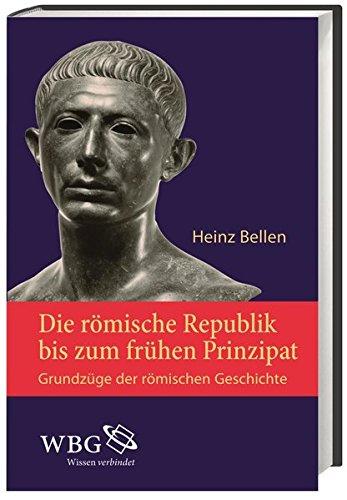 Die römische Republik bis zum frühen Prinzipat: Grundzüge der römischen Geschichte