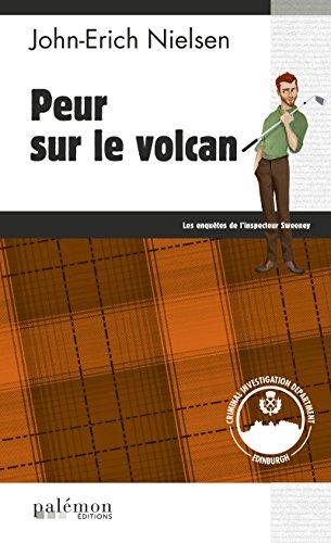 Peur sur le volcan: Le deuxième tome d'un polar écossais haletant (Les enquêtes de l'inspecteur Sweeney t. 2)