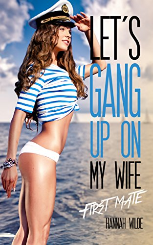 Let's Gang Up On My Wife: First Mate (English Edition)