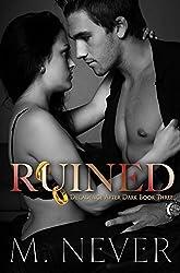 Ruined: Dark Romance (A Decadence After Dark Epilogue) (Book 3)
