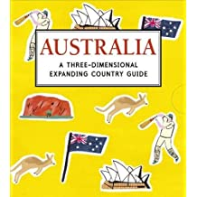 Australia: A Three-Dimensional Expanding Country Guide: A Three-Dimensional Expanding Country Guide (City Skylines)