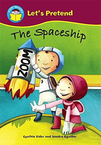 The Spaceship (Start Reading: Let's Pretend)
