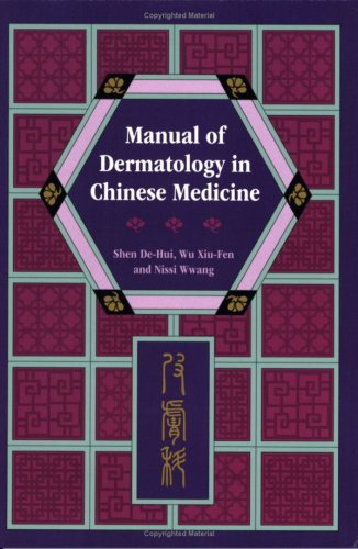 Manual of Dermatology in Chinese Medicine by Shen De-Hui (2007-06-01)