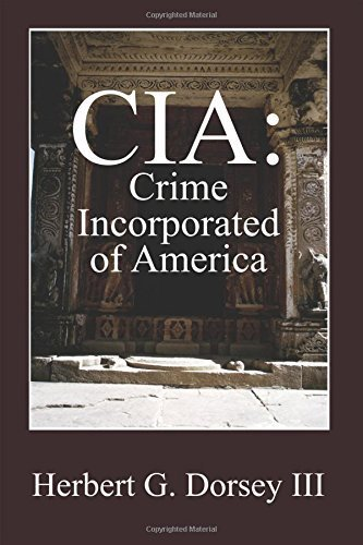 CIA: Crime Incorporated of America by He...