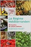 Le Régime méditerranéen, 20 recettes de cuisine italienne : Pour allier bien-être, santé et p^laisir, un régime raisonné et raisonnable