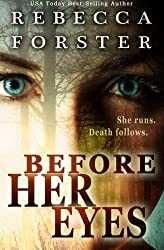 Before Her Eyes: Psychological Thriller by Rebecca Forster (2012-03-22)