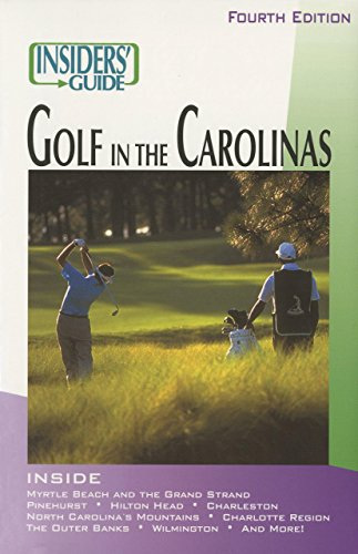 Insiders' Guide(r) to Golf in the Carolinas (Insiders' Guide Series) por Scott Martin