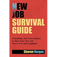 New Job Survival Guide, Updated and Expanded: Trusted Guide for Workers Starting a New Job (English Edition)