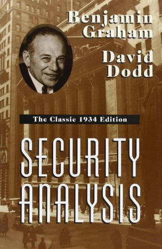 Security Analysis: The Classic 1934 Edition by Benjamin Graham, David Dodd (1996) Hardcover