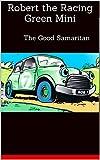 Robert the Racing Green Mini: The Good Samaritan