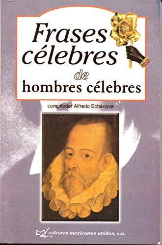 Frases celebres de hombres celebres/ Famous Quotes From Famous Men (Saber Mas/ Know More)