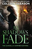 As Shadows Fade: Volume 5 (The Gardella Vampire Hunters: Victoria)