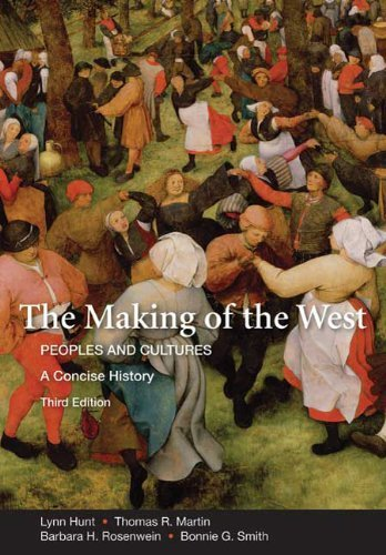 The Making of the West: A Concise History, Combined Version (Volumes I & II): Peoples and Cultures (Making of the West, Peoples and Cultures) by Lynn Hunt (2010-01-07)