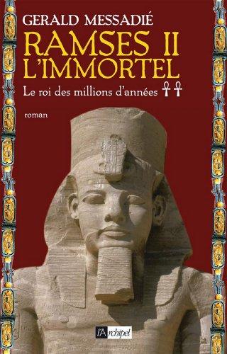 Ramsès II l'immortel T2 : Le roi des millions d'années (French Edition)