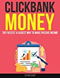HOW TO MAKE MONEY FROM CLICKBANK: The Fastest & Easiest Way To Make Money Online, Passive Income, Online Network Marketing Strategy