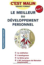 Le meilleur du développement personnel, c'est malin : La méditation, l'autohypnose, le lâcher prise et l'EFT (techniques de libération émotionnelle)