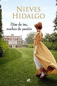 Días de ira, noches de pasión par Nieves Hidalgo