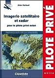 Imagerie satellitaire et radar pour le pilote privé avion...
