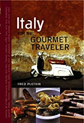 Italy for the Gourmet Traveler, Revised by Fred Plotkin (2007-03-13)