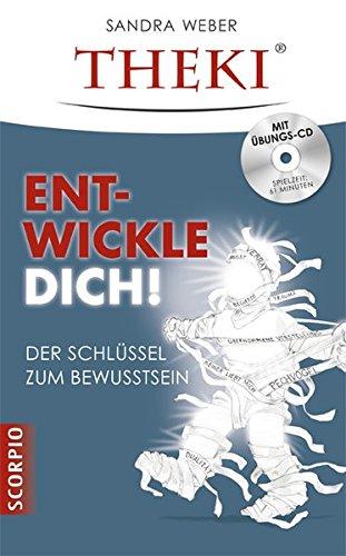 THEKI® Ent-wickle dich!: Der Schlüssel zum Bewusstsein -