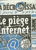 CASSEURS DE PUB. LA DECROISSANCE, LE JOURNAL DE LA JOIE DE VIVRE N°57, AVRIL 2009. LE PIEGE INTERNET / SIMPLICITE VOLONTAIRE : MAUVAIS CONSOMMATEURS ANGEVINS / ENTRETIEN AVEC JEAN-LUC MELANCHON / ...