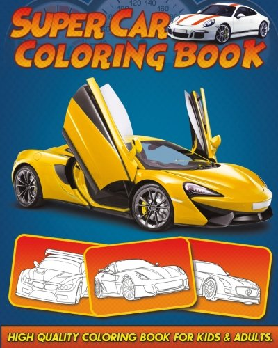 Supercar Coloring Book: 30 High Quality Supercar Design for Kids and Adults (modern and retro)