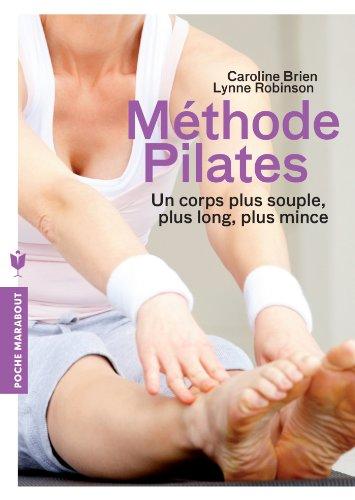 Méthode pilates: Un corps plus souple, plus long, plus mince
