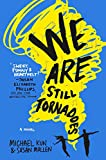 We Are Still Tornadoes: A Novel by Michael Kun front cover