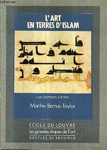 L'art en terres d'Islam, tome 1 : Les premiers siècles