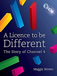 A Licence to be Different - The Story of Channel 4