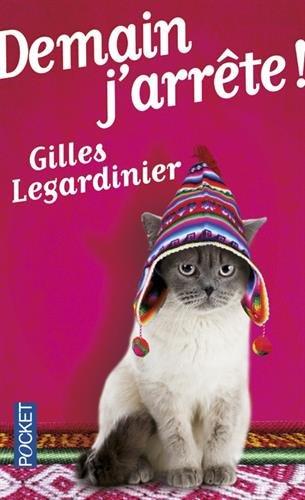 Demain j'arrête ! par Gilles Legardinier