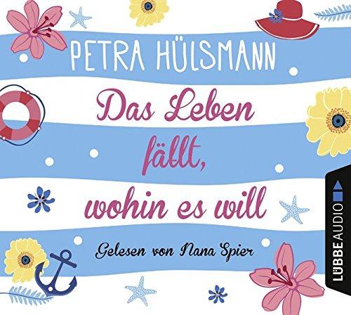 Das Leben fällt, wohin es will: Roman. das CD von Petra Hülsmann - Preise vergleichen & online bestellen