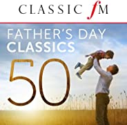 50 Father's Day Classics (By Classic