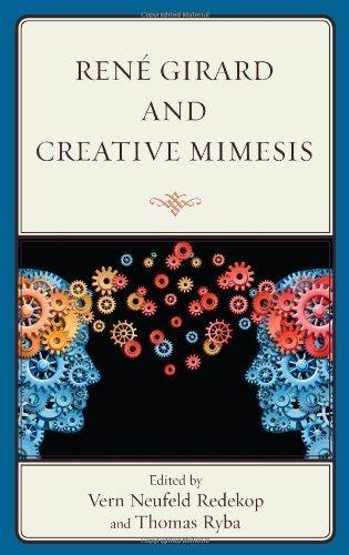 Ren?? Girard and Creative Mimesis (2013-11-21)