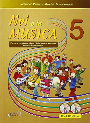 Noi e la musica. Libro per l'insegnante. Per la Scuola elementare. Con CD Audio: 5