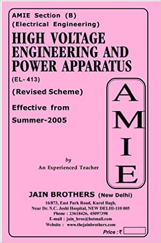 AMIE - Section (B) High Voltage Engineering and Power Apparatus (EL- 413) Electrical Engineering Solved and Unsolved Paper