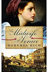 The Midwife of Venice by Roberta Rich (February 08,2011) Paperback