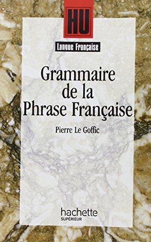 Grammaire de la phrase française par Pierre Le Goffic