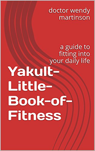 Yakult-Little-Book-of-Fitness: a guide to fitting into your daily life (English Edition)