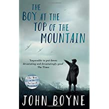 The Boy at the Top of the Mountain by John Boyne (2016-06-02)