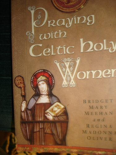 Praying with Celtic Holy Women by Bridget Mary Meehan (2007-06-01)
