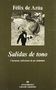 Salidas de tono: Cincuenta reflexiones de un ciudadano par Félix de Azúa