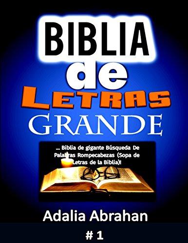 Biblia  De Letras Grande: Biblia de gigante Búsqueda De Palabras Rompecabezas (Sopa de Letras de la Biblia)!: Volume 1