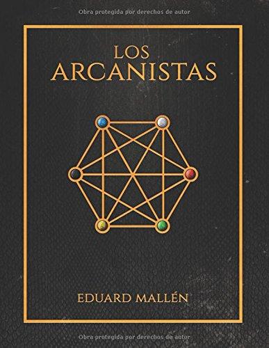 Descargar Libro Libro Los Arcanistas (Crónicas del Libro de Plata. Imperio arcano.) de Eduard Mallén Esplugas