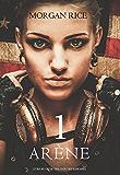 Arène Un: La Chasse aux Esclaves (Livre #1 de la Trilogie des Rescapés)