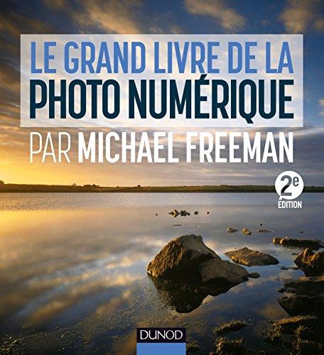 Le grand livre de la photo numérique par Michael Freeman - 2e édition