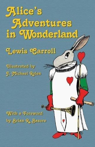 Alice's Adventures in Wonderland: Illustrated by J. Michael Rolen