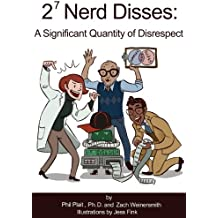 2^7 Nerd Disses: A Significant Quantity of Disrespect (English Edition)