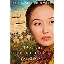 When the Future Comes Too Soon (The Malayan Series) (English Edition)